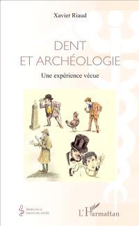 Dent et archéologie : une expérience vécue