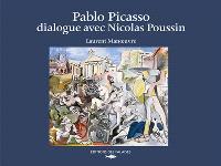 Pablo Picasso dialogue avec Nicolas Poussin