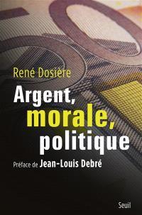 Argent, morale, politique
