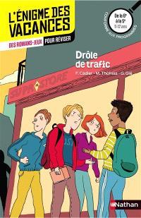 Drôle de trafic : de la 6e à la 5e, 11-12 ans : conforme aux programmes