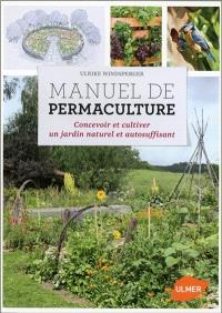 Manuel de permaculture : concevoir et cultiver un jardin naturel et autosuffisant