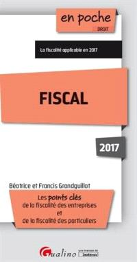 Fiscal 2017 : les points clés de la fiscalité des entreprises et de la fiscalité des particuliers
