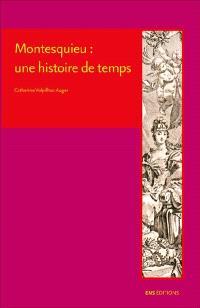 Montesquieu : une histoire de temps