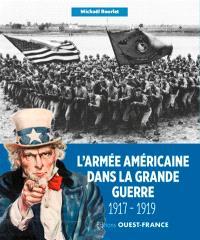 L'armée américaine dans la Grande Guerre : 1917-1919