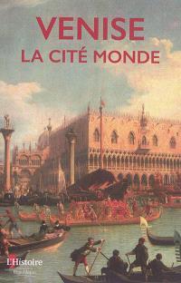 Venise : la cité monde