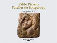 Pablo Picasso : l'atelier de Boisgeloup