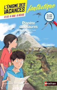 Planète dinosaures : du CE2 au CM1, 8-9 ans : conforme aux programmes