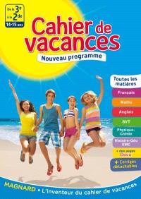 Cahier de vacances de la 3e à la 2de, 14-15 ans : toutes les matières : nouveau programme