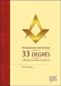 Progression initiatique à travers les 33 degrés du rite écossais ancien et accepté