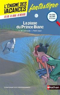 La plage du Prince blanc : du CE2 au CM1, 8-9 ans : conforme aux programmes