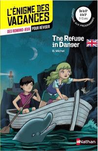 The refuge in danger : de la 6e à la 5e, 11-12 ans : conforme aux programmes