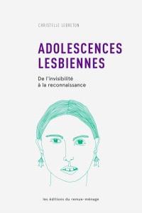 Adolescences lesbiennes  : de l'invisibilité à la reconnaissance