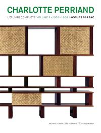 Charlotte Perriand, l'oeuvre complète. Volume 3, 1956-1968