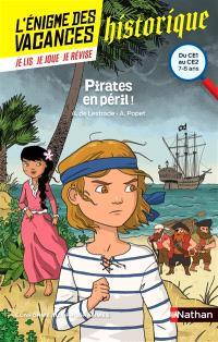 Pirates en péril ! : du CE1 au CE2, 7-8 ans : conforme aux programmes