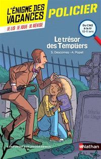 Le trésor des Templiers : du CM2 à la 6e, 10-11 ans : conforme aux programmes