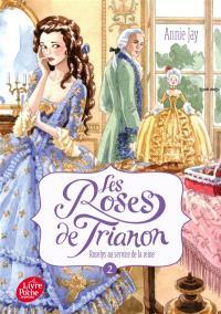 Les roses de Trianon. Volume 2, Roselys au service de la reine