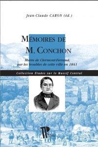 Mémoires de M. Conchon : maire de Clermont-Ferrand sur les troubles de cette ville en 1841