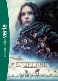 Rogue One, a Star Wars story : le roman du film