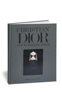 Christian Dior : couturier du rêve