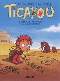 Ticayou, Le petit Cro-Magnon = The little Cro-Magnon