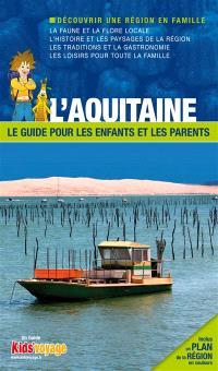 En route pour l'Aquitaine : la Gironde et les Landes : plus de 110 activités ludiques et pédagogiques à découvrir en famille