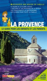 En route pour la Provence ! : plus de 100 activités ludiques et pédagogiques à découvrir en famille
