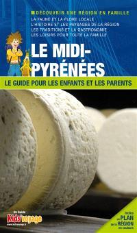 En route pour le Midi-Pyrénées : Aveyron, Tarn et Haute-Garonne : plus de 95 activités ludiques et pédagogiques à découvrir en famille