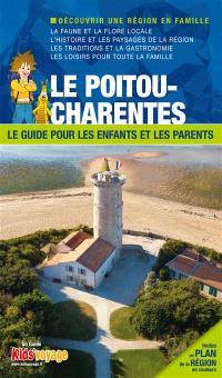En route pour le Poitou-Charentes ! : et La Rochelle : plus de 120 activités ludiques et pédagogiques à découvrir en famille