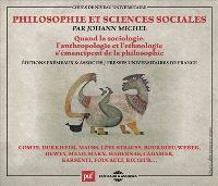 Quand la sociologie, l'anthropologie et l'ethnologie s'émancipent de la philosophie : Comte, Durkheim, Mauss, Lévi-Strauss, Bourdieu, Weber, Dewey, Mead, Marx, Habernas, Gadamer, Karsenti, Foucault, Ricoeur...