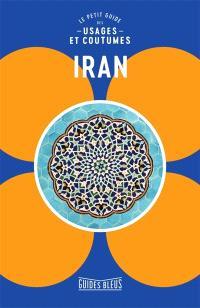 Iran : le petit guide des usages et coutumes