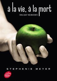 A la vie, à la mort : Twilight réinventé