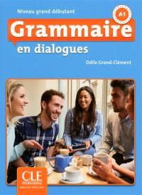 Grammaire en dialogues : niveau grand débutant : A1