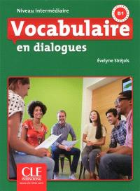 Vocabulaire en dialogues : niveau intermédiaire : B1