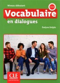 Vocabulaire en dialogues : niveau débutant : A1-A2