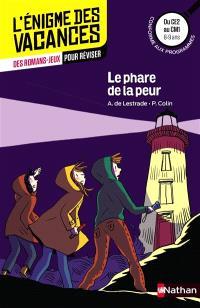 Le phare de la peur : du CE2 au CM1, 8-9 ans : conforme aux programmes