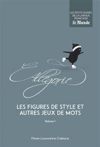 Les figures de style et autres jeux de mots. Volume 1