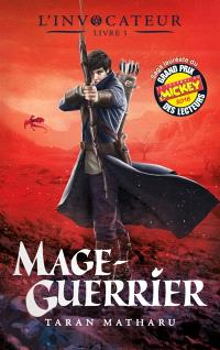 L'invocateur. Volume 3, Mage-guerrier