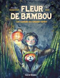Fleur de bambou : les larmes du grand esprit
