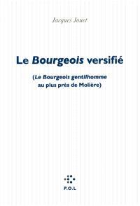 Le bourgeois versifié : Le bourgeois gentilhomme au plus près de Molière