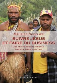 Suivre Jésus et faire du business : une petite société tribale dans la mondialisation