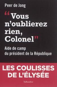 Vous n'oublierez rien, colonel : aide de camp du président de la République (1994-1997)