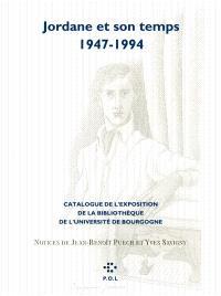 Jordane et son temps : 1947-1994 : catalogue de l'exposition de la bibliothèque de l'université de Bourgogne