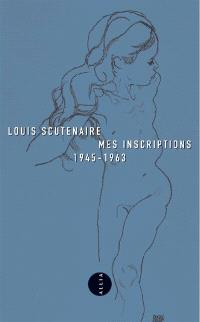 Mes inscriptions : 1945-1963