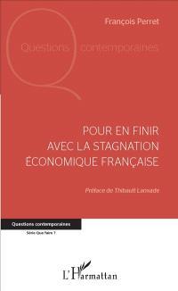 Pour en finir avec la stagnation économique française
