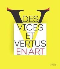 Des vices et des vertus en art