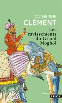 Les ravissements du Grand Moghol