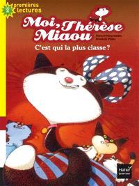 Moi, Thérèse Miaou. Volume 6, C'est qui la plus classe ?