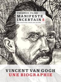 Manifeste incertain. Volume 5, Van Gogh, l'étincellement