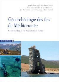 Géoarchéologie des îles de Méditerranée = Geoarchaeology of the Mediterranean islands