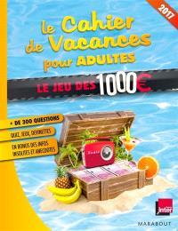 Le cahier de vacances pour adultes : le jeu des 1.000 euros 2017